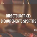 Directeur(trice) d'équipements sportifs